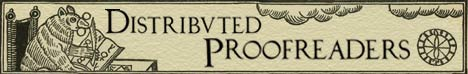 Project Gutenberg Distributed Proofreaders - Preserving history one page at a time